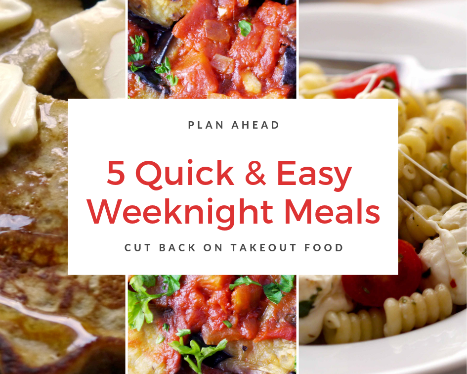 5 Ideas for Quick and Easy Weeknight Meals