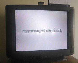 "A blank TV saying ""program will return shortly"""